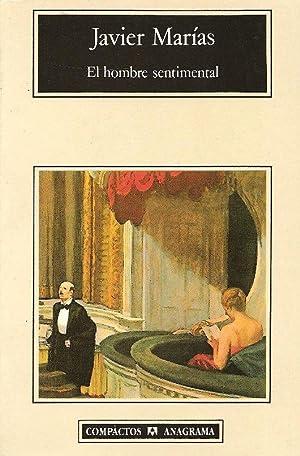El Hombre Sentimental (Spanish Edition): Javier Marias
