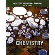 Selected Solutions Manual for Chemistry: McMurry, John E.;