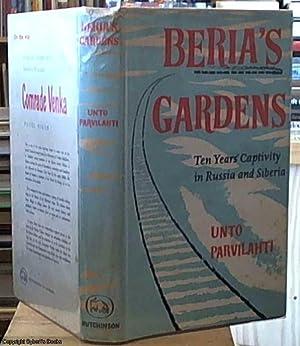 Beria's Gardens; Ten Years' Captivity in Russia: Parvilahti, Unto