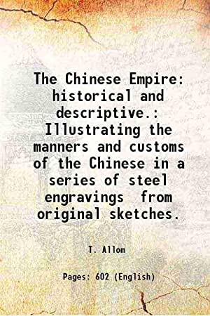 The Chinese Empire: historical and descriptive. Illustrating: T. Allom