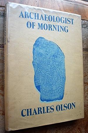 Immagine del venditore per ARCHAEOLOGIST OF MORNING The Collected Poems outisde the Maximus series venduto da Journobooks