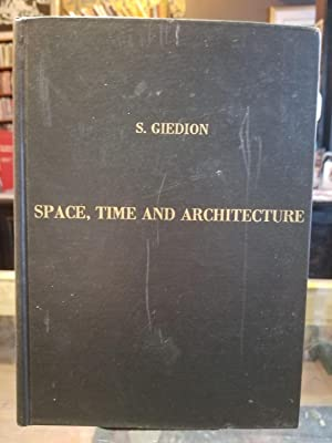 Space, Time and Architecture; The growth of: GIEDION, Sigfried