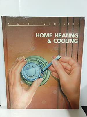 Home Heating and Cooling (Fix It Yourself)