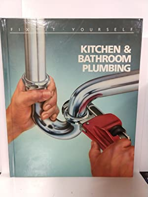 Kitchen and Bathroom Plumbing (Fix-It-Yourself)