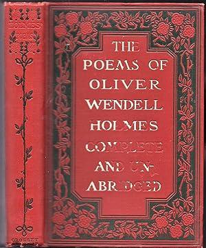 The Complete Poetical Works of Oliver Wendell: Oliver Wendell Holmes