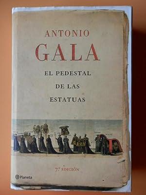 El pedestal de las estatuas: Antonio gala