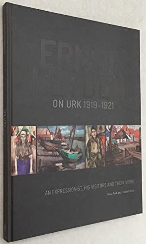 Ernst Leyden on Urk 1919-1921. An expressionist, his visitors and their work. [English edition]