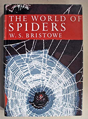 The World of Spiders New Naturalist Series: Bristowe, W. S.