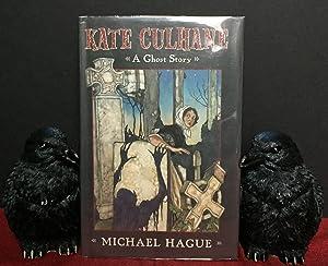 Bild des Verkäufers für KATE CULHANE; A Ghost Story / Illustrated by Michael Hague zum Verkauf von Borg Antiquarian