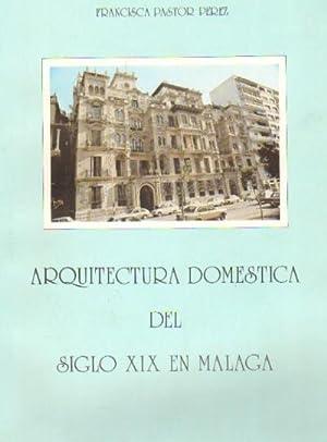 ARQUITECTURA DOMESTICA DEL SIGLO XIX EN MALAGA: PASTOR PEREZ, FRANCISCO