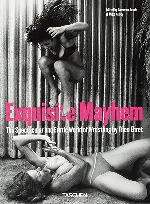 Exquisite Mayhem. The Spectacular and Erotic World: Von Cameron Jamie,
