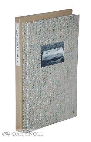 WALT WHITMAN IN CAMDEN, A SELECTION OF: Whitman, Walt