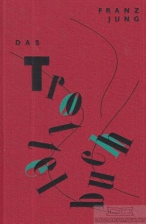 Das Trottelbuch Mit fünf mehrfarbigen Originaltransparentlithographien und: Jung, Franz: