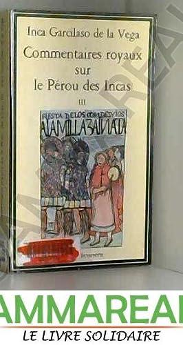 COMMENTAIRES ROYAUX SUR LE PEROU DES INCAS.: Inca Garcilaso de