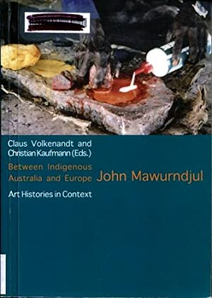 Between Indigenous Australia and Europe : John Mawurndjul