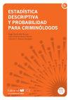 Estadística descriptiva y probabilidad para criminólogos: Berihuete Macías, Ángel;García