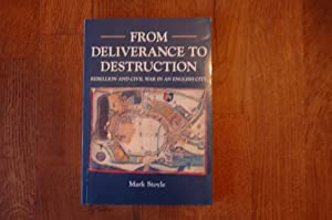 From Deliverance To Destruction: Rebellion and Civil: Mark Stoyle