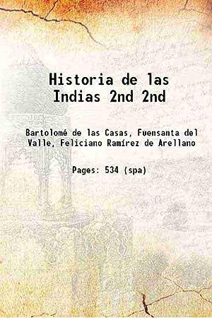 Historia de las Indias Volume 2nd (: Bartolomé de las