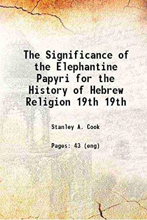 The Significance of the Elephantine Papyri for: Stanley A. Cook