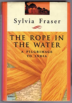 The Rope in the Water : A Pilgrimage to India