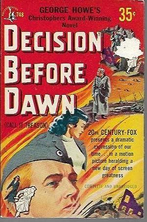 Decision Before Dawn (Call it Treason) (Pocket: Howe, George