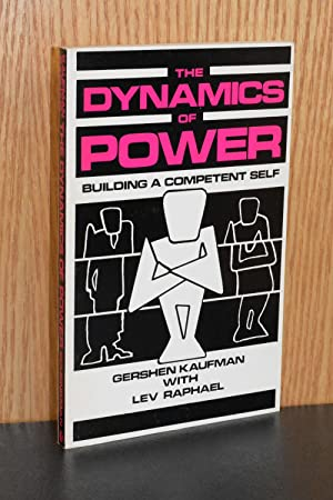 The Dynamics of Power: Building a Competent Self