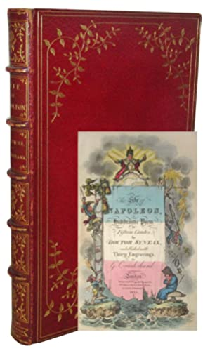 The Life of Napoleon, A Hudibrastic Poem in Fifteen Cantos, by Doctor Syntax, embellished with Th...