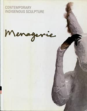 Menagerie : Contemporary Indigenous Sculpture in Australia