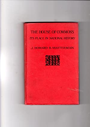 THE HOUSE OF COMMONS: IT'S PLACE IN: J Howard B