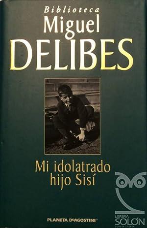 Mi idolatrado hijo Sisí: Miguel Delibes