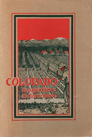 Colorado: Its Agricullture and Horticulture [1904]