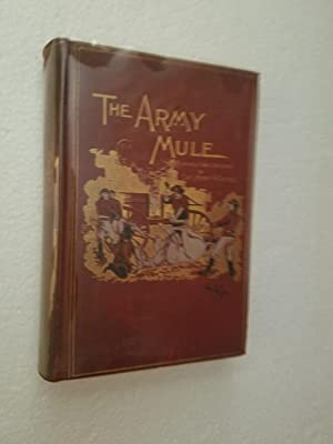 The Army Mule and Other War Sketches: Castle, Henry A.