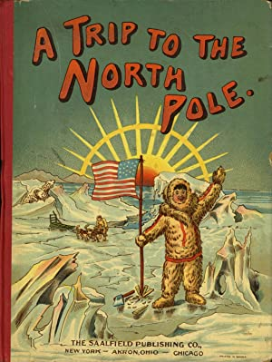A TRIP TO THE NORTH POLE: A: Turner, William G.