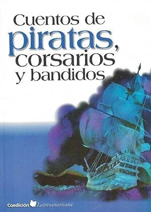 Cuentos de piratas, corsarios y bandidos. Edad: AA.VV.