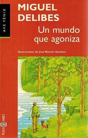 Mundo que agoniza, Un.: Delibes, Miguel [Valladolid,