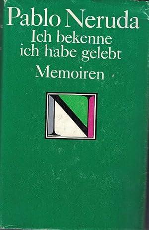 Ich bekenne, ich habe gelebt. Memoiren. Ausgewählte: Neruda, Pablo