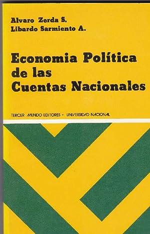 Economía Política de las Cuentas Nacionales.: Zerda S, Alvaro