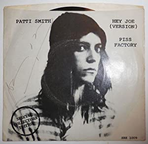 Hey Joe (Version) / Piss Factory (45 rpm Record, Signed by Patti Smith and Lenny Kaye)