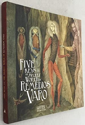 Five keys to the secret world of Remedios Varo. [Hardcover, first ed.]