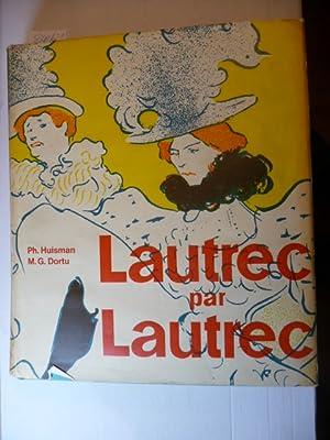 Lautrec par Lautrec.: Huisman, P. und
