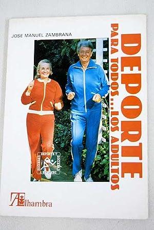 Deporte para todos-- los adultos: Zambrana Contreras, Manuel