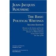 The Basic Political Writings: Discourse on the: Rousseau, Jean-Jacques; Cress,