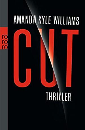 Cut : Thriller. Amanda Kyle Williams. Aus: Williams, Amanda Kyle