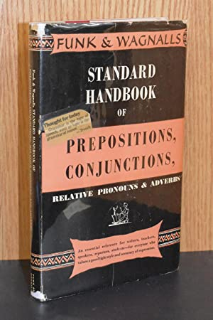Standard Handbook of Prepositions, Conjunctions, Relative Pronouns, and Adverbs