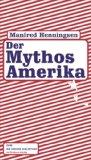 Der Mythos Amerika. Die andere Bibliothek. Band: Henningsen, Manfred: