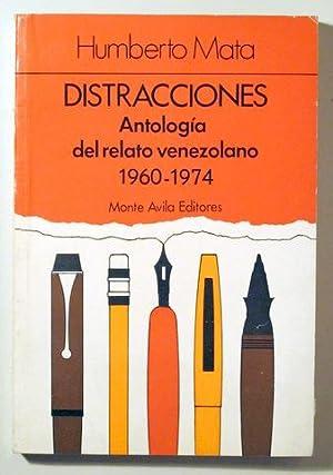 DISTRACCIONES. Antología del relato venezolano. 1960-1974 -: MATA, Humberto