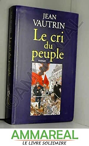 Le cri du peuple: Jean Vautrin
