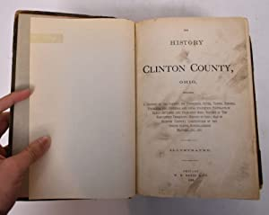 The History of Clinton County, Ohio, containing