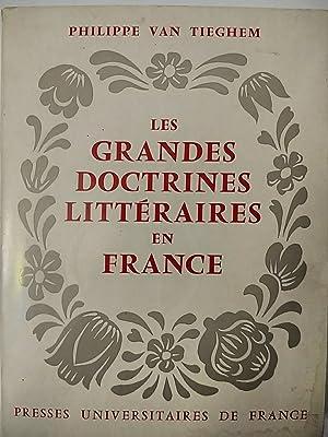 Les Grandes Doctrines Literaires en France: Van Tieghem, Philippe