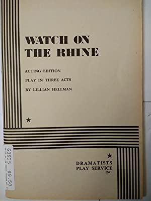 Watch on the Rhine: Acting ed. Play in three acts,